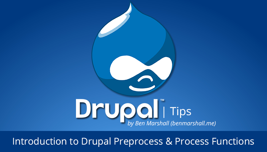 Introduction to Drupal Preprocess & Process Functions