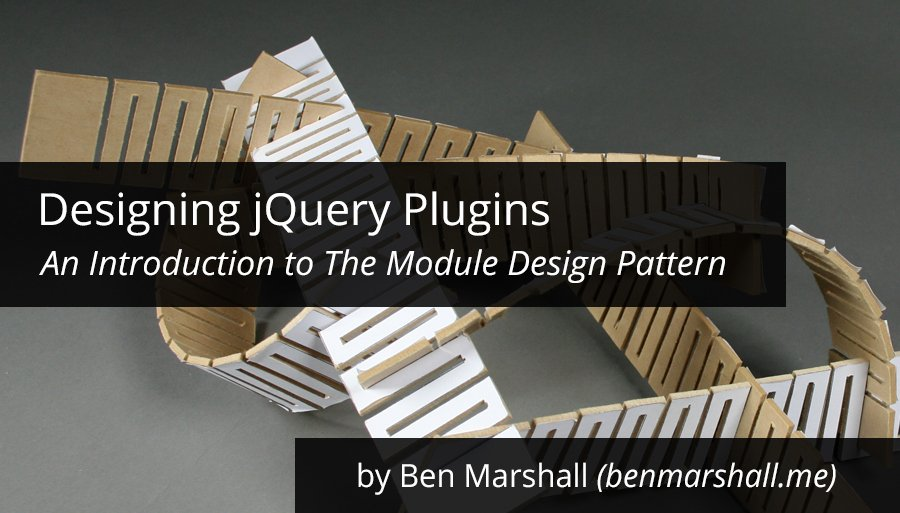 Designing jQuery Plugins: An Introduction to The Module Design Pattern